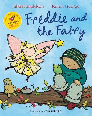 Freddie and the Fairy By Donaldson, Julia/ George, Karen (ILT)