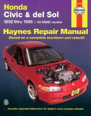 Honda Civic Automotive Repair Manual By Stubblefield, Mike/ Haynes, John Harold